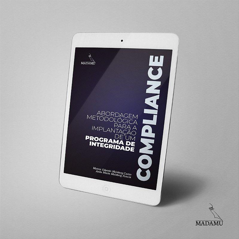 EBOOK - COMPLIANCE - Abordagem Metodológica para a Implantação de um Programa de Integridade