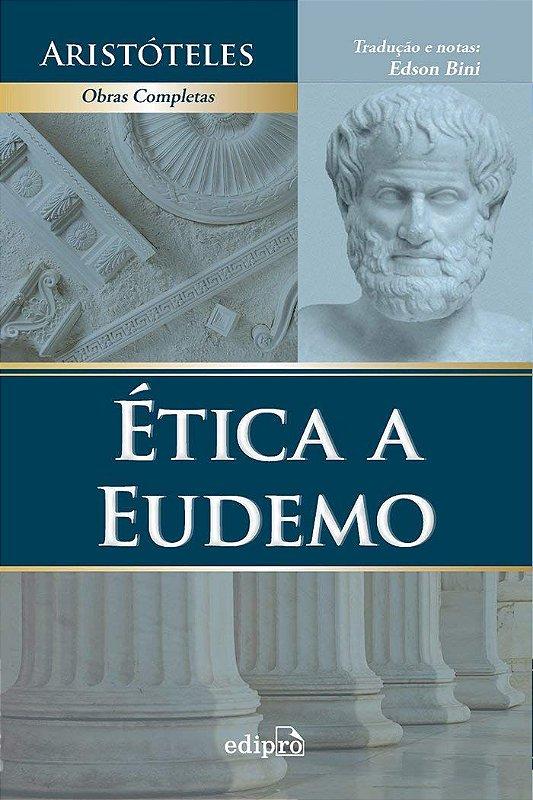Ética a Eudemo | Aristóteles | Tradução de Edson Bini