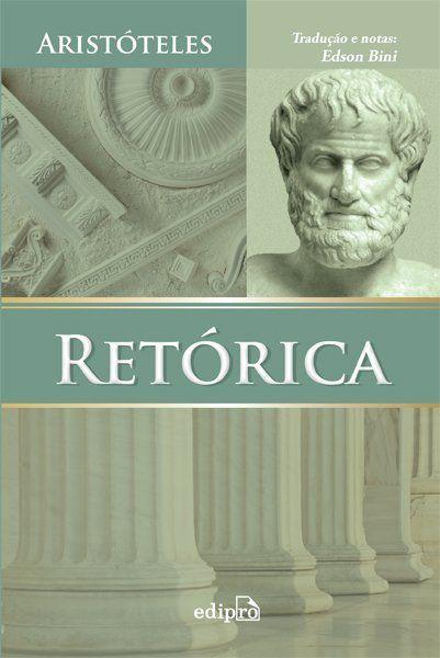 Retórica | Aristóteles | Tradução de Edson Bini