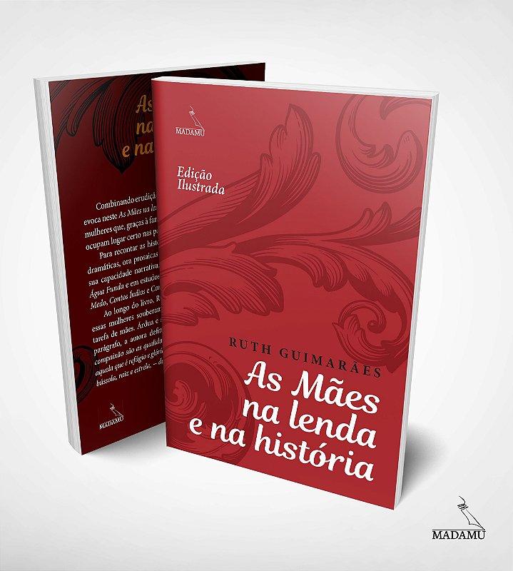 As Mães na lenda e na história | Ruth Guimarães | Edição Ilustrada | Letras Grandes