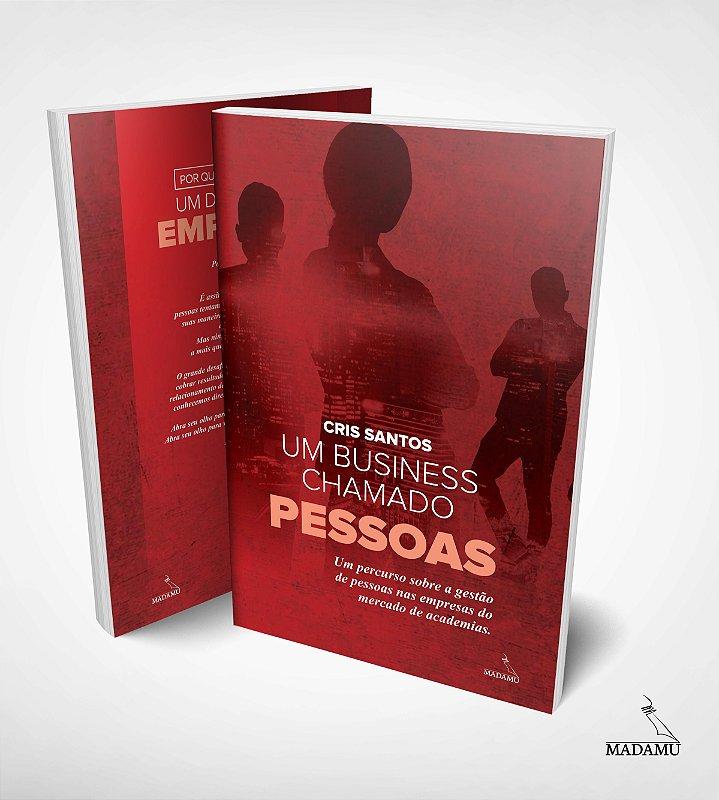 Um business chamado PESSOAS | Cris Santos | 1a. edição