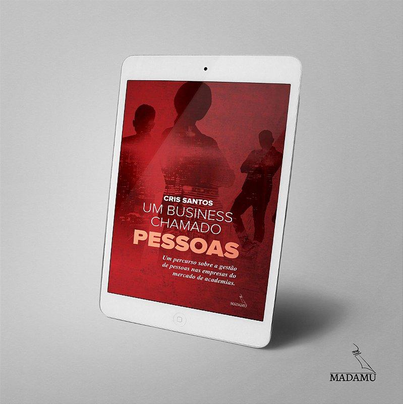 EBOOK - Um business chamado PESSOAS | Cris Santos | 1a. edição