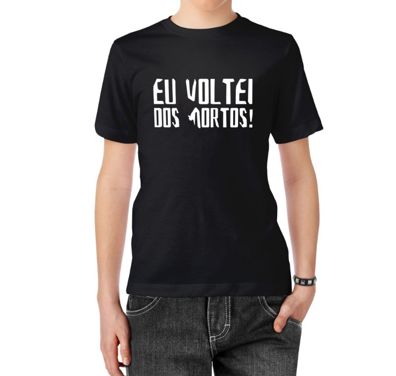 Camiseta Voltei dos Mortos