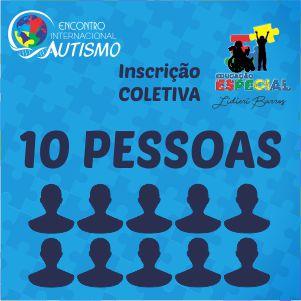 INSCRIÇÃO COLETIVA (10 Pessoas)  - Encontro Internacional Sobre Autismo - Recife/PE