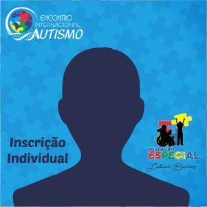 1 - Inscrição Individual -  Encontro Internacional Sobre Autismo - Recife/PE