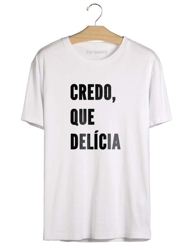 Camiseta Credo Que Delícia