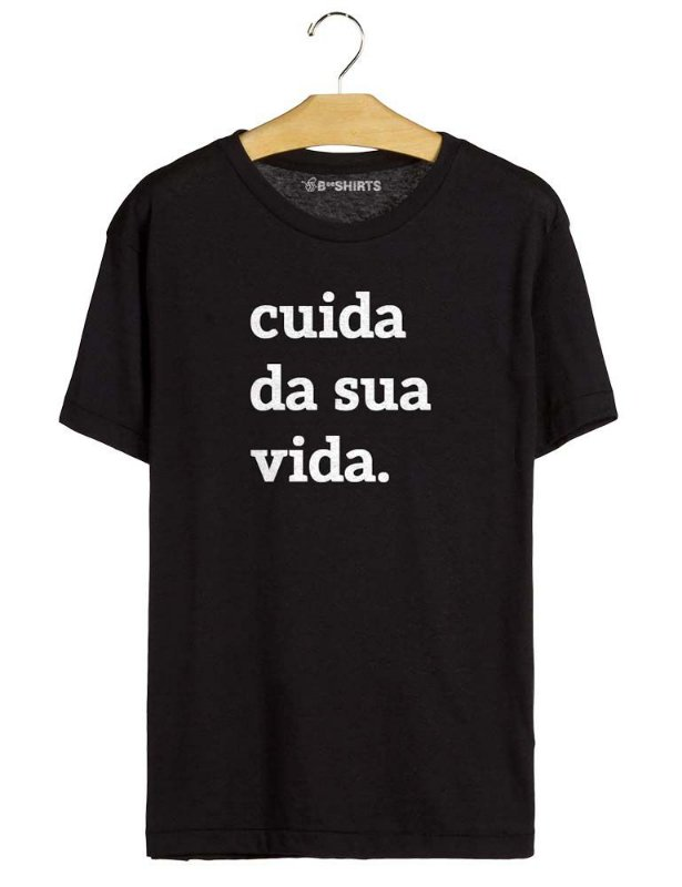 Camiseta Com Frase - Cuida Da Sua Vida
