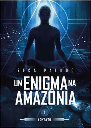 UM ENIGMA NA AMAZONIA/Contato (livro I)