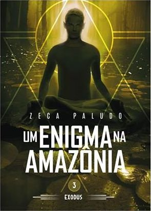 UM ENIGMA NA AMAZONIA/Exodo (livro III)