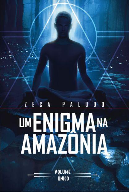 UM ENIGMA NA AMAZONIA (livro UNICO)