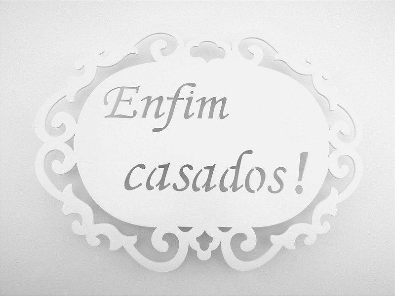 Placa Enfim Casados - MDF