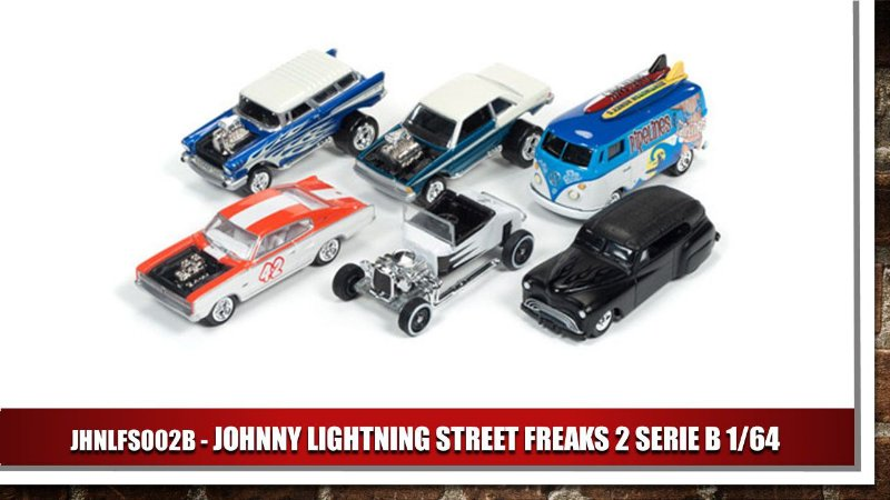 1:64 JOHNNY LIGHTNING STREET FREAKS 2B