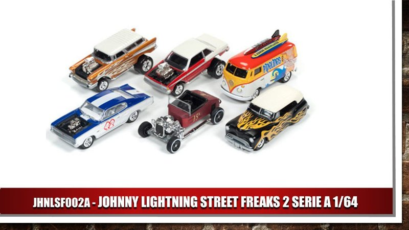 JOHNNY LIGHTNING STREET FREAKS 2 SERIE A 1/64