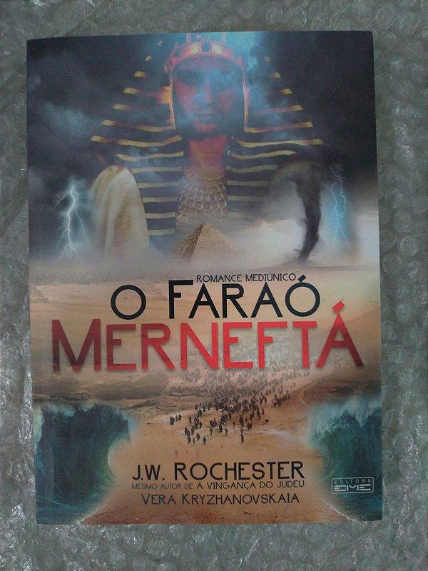 O Faraó Merneftá - J. W. Rochester - Seboterapia - Livros