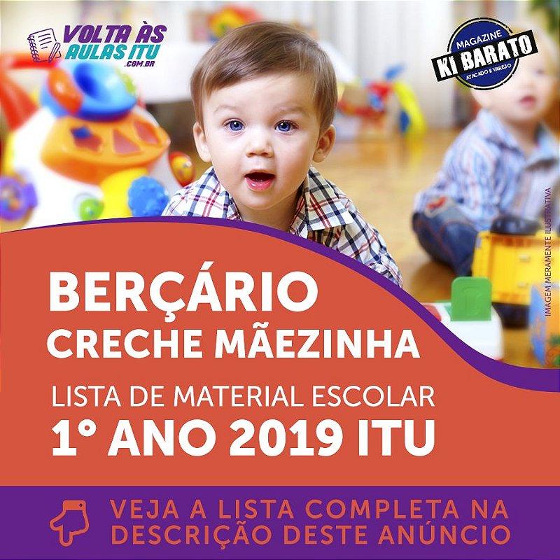 BERÇÁRIO CRECHE MÃEZINHA - LISTA DE MATERIAL ESCOLAR ITU - BERÇÁRIO 1 ANO 2019 - VOLTA ÀS AULAS ITU