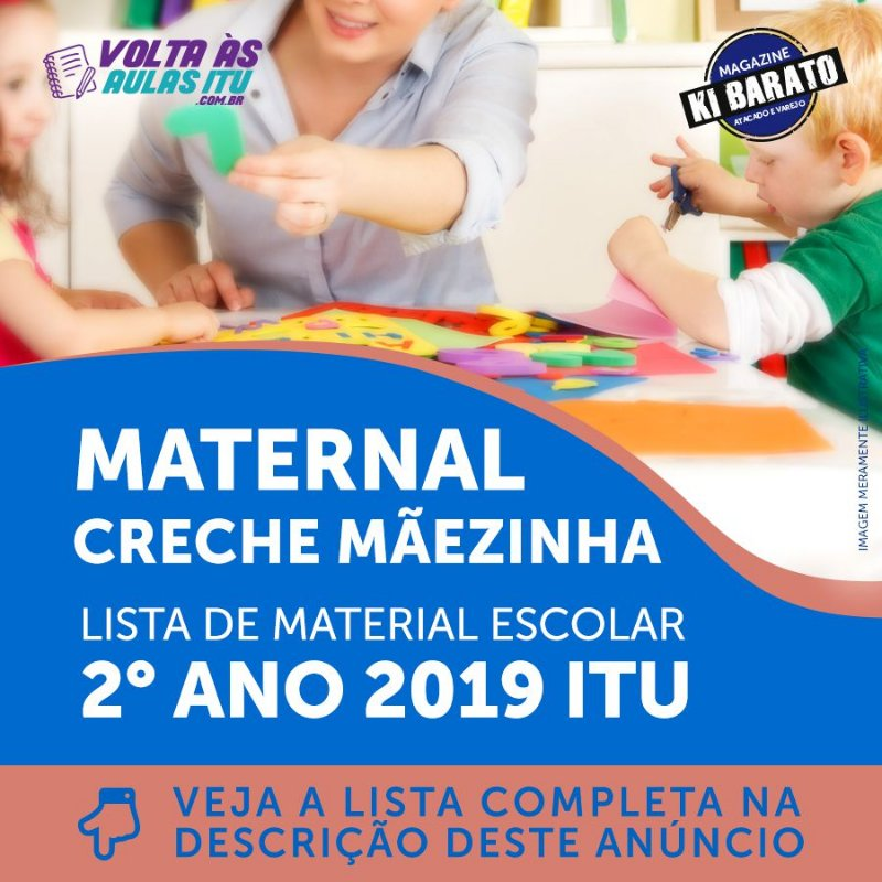 MATERNAL CRECHE MÃEZINHA - LISTA DE MATERIAL ESCOLAR ITU - MATERNAL 2 ANO 2019 - VOLTA ÀS AULAS ITU