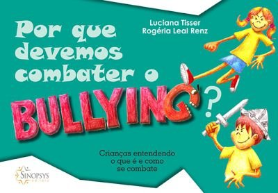 Por que devemos combater o Bullying?