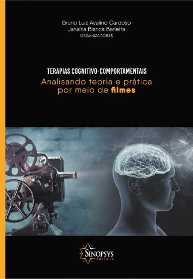 Terapias Cognitivo-Comportamentais: Analisando teoria e prática por meio de filmes