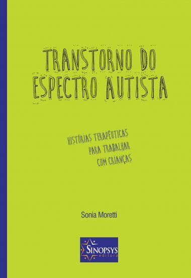 Transtorno do Espectro Autista - Histórias Terapêuticas para trabalhar com crianças