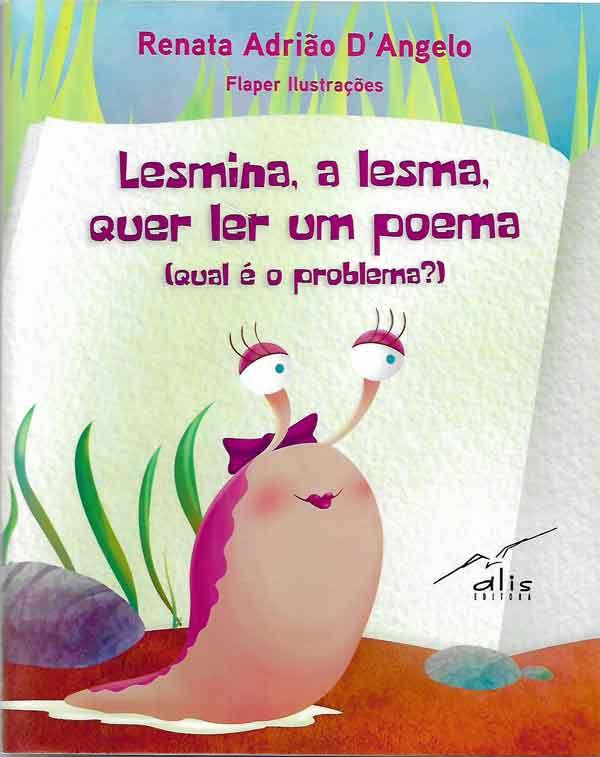 Lesmina, a lesma, quer ler um poema