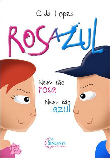 Rosazul- Nem tão rosa, nem tão azul