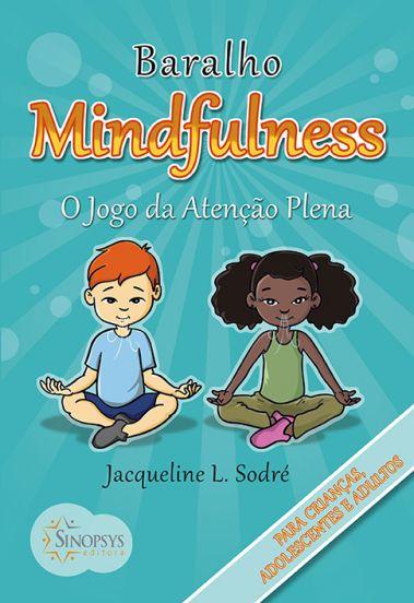 Baralho Mindfulness - O jogo da Atenção Plena