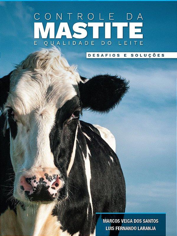 ESPECIAL DE LANÇAMENTO - Livro: Controle da Mastite e Qualidade do Leite-desafios e soluções