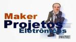 Maker Projetos Eletrônicos