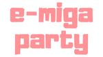 e-miga party