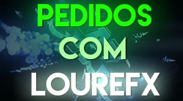 PEDIDOS COM LOUREFX