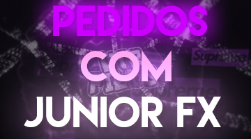PEDIDOS COM JUNIOR FX